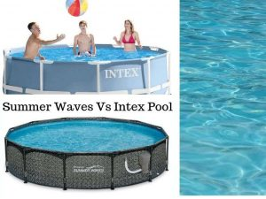 Summer Waves Vs Intex Pool
