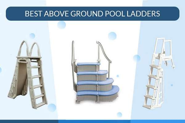 Above ground pool ladders review